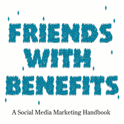 Friends with benefits a social media marketing handbook